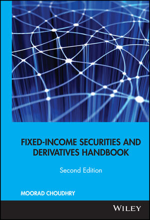 Fixed-Income Securities and Derivatives Handbook, 2nd Edition