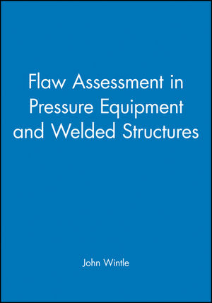 Flaw Assessment in Pressure Equipment and Welded Structures