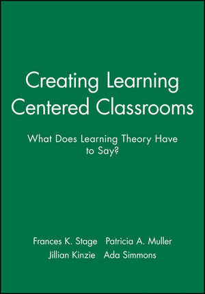 Creating Learning Centered Classrooms: What Does Learning Theory Have to Say?