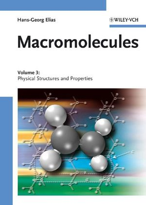 Macromolecules, Volume 3: Physical Structures and Properties