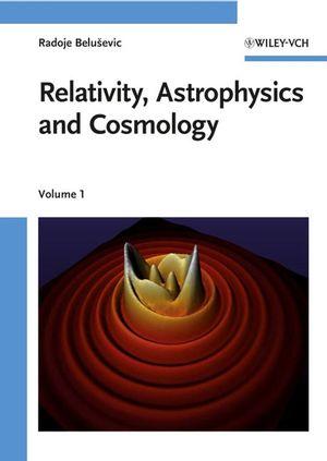Relativity, Astrophysics and Cosmology, 2 Volume Set
