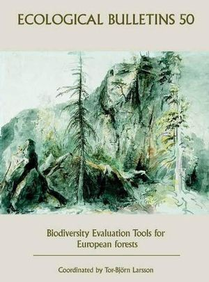Ecological Bulletins, Bulletin 50, Biodiversity Evaluation Tools for European Forests