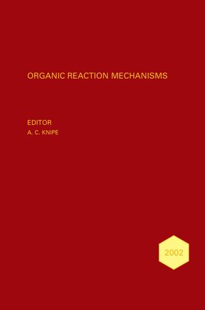 Organic Reaction Mechanisms, 2002: An Annual Survey Covering the Literature Dated January to December 2002 (0470022043) cover image