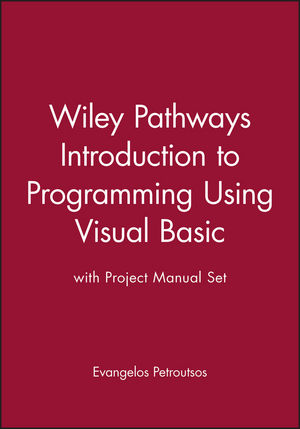 Wiley Pathways Introduction to Programming Using Visual Basic with Project Manual Set
