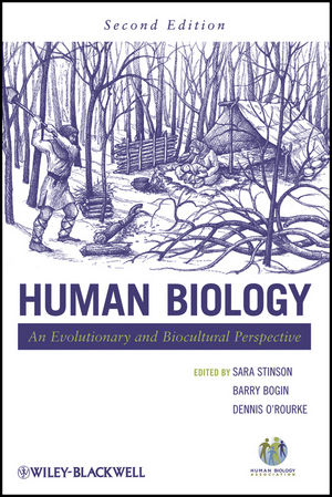 Human Biology: An Evolutionary and Biocultural Perspective, 2nd Edition