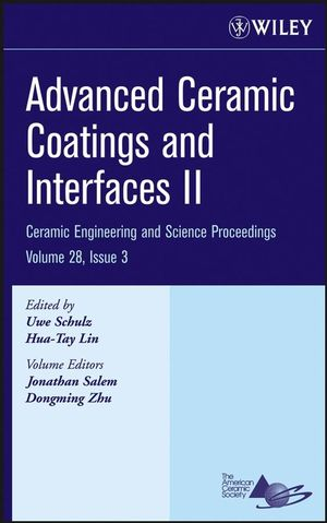 Advanced Ceramic Coatings and Interfaces II, Volume 28, Issue 3