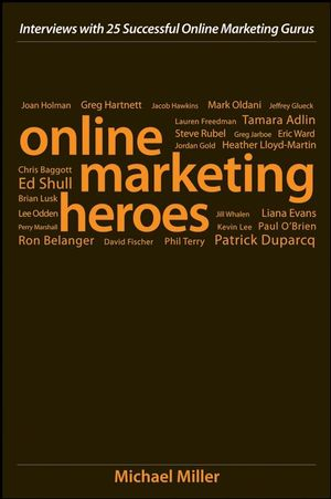 Online Marketing Heroes: Interviews with 25 Successful Online Marketing Gurus (0470242043) cover image