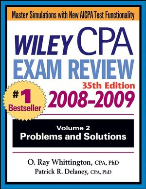 Wiley CPA Examination Review, Volume 2, Problems and Solutions, 35th Edition, 2008 - 2009