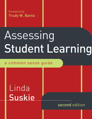 Assessing Student Learning: A Common Sense Guide, 2nd Edition (0470289643) cover image