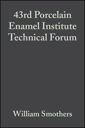 43rd Porcelain Enamel Institute Technical Forum, Volume 3, Issue 5/6