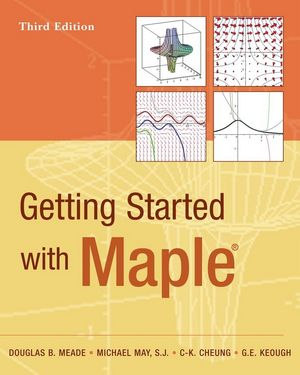 Getting Started with Maple, 3rd Edition
