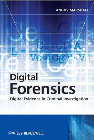 Digital Forensics: Digital Evidence in Criminal Investigations