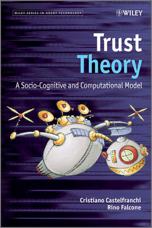 Trust Theory: A Socio-Cognitive and Computational Model  (0470519843) cover image