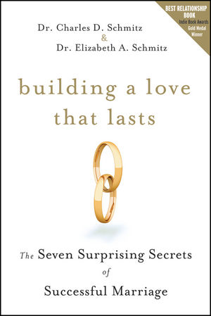 Book Cover Image for Building a Love that Lasts: The Seven Surprising Secrets of Successful Marriage