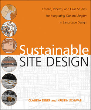 Sustainable Site Design: Criteria, Process, and Case Studies for Integrating Site and Region in Landscape Design (0470640243) cover image