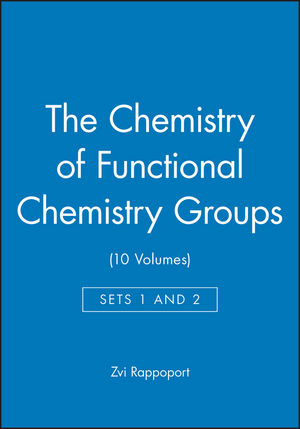 The Chemistry of Functional Chemistry Groups, Sets 1 and 2 (10 Volumes)