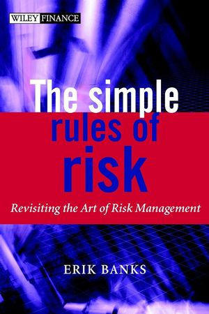 The Simple Rules of Risk: Revisiting the Art of Financial Risk Management