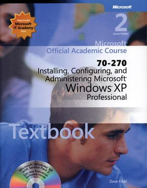 70-270 Installing, Configuring, and Administering Microsoft Windows XP Professional Package, 2nd Edition