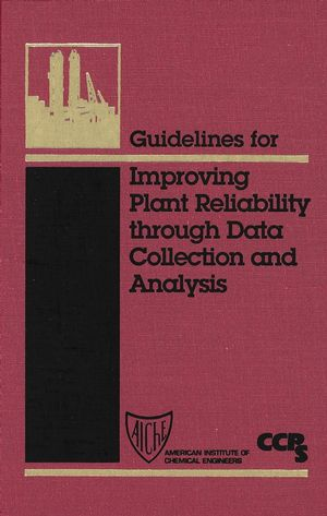 Guidelines for Improving Plant Reliability Through Data Collection and Analysis (0470935243) cover image