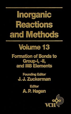 Inorganic Reactions and Methods, Volume 13, The Formation of Bonds to Group-I, -II, and -IIIB Elements