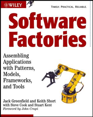 Software Factories: Assembling Applications with Patterns, Models, Frameworks, and Tools (0471202843) cover image