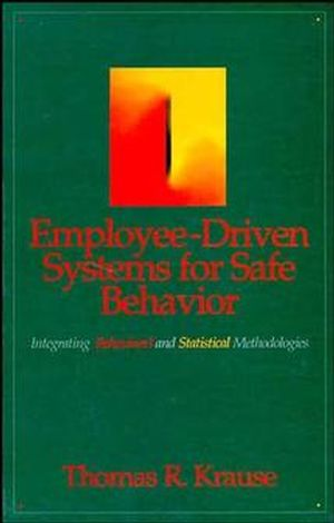 Employee-Driven Systems for Safe Behavior: Integrating Behavioral and Statistical Methodologies
