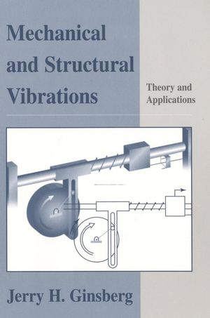 Mechanical and Structural Vibrations: Theory and Applications (0471370843) cover image