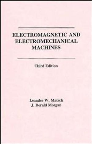 Electromagnetic and Electromechanical Machines, 3rd Edition
