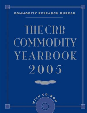 wiley the crb commodity yearbook 2005 with cd rom. Black Bedroom Furniture Sets. Home Design Ideas