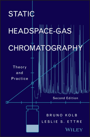 Static Headspace-Gas Chromatography: Theory and Practice, 2nd Edition (0471749443) cover image