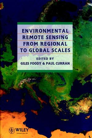 Environmental Remote Sensing From Regional to Global Scales