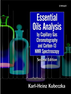 Essential Oils Analysis by Capillary Gas Chromatography and Carbon-13 NMR Spectroscopy, 2nd, Completely Revised, Edition