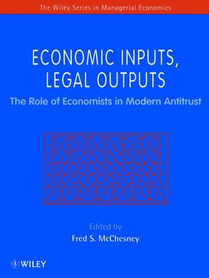 Economic Inputs, Legal Outputs: The Role of Economists in Modern Antitrust (0471970743) cover image
