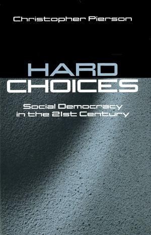 Hard Choices: Social Democracy in the Twenty-First Century