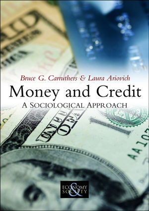 Money and Credit: A Sociological Approach (0745655343) cover image