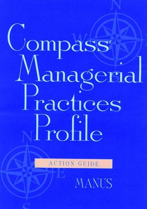 Compass Managerial Practices Profile, Action Guide