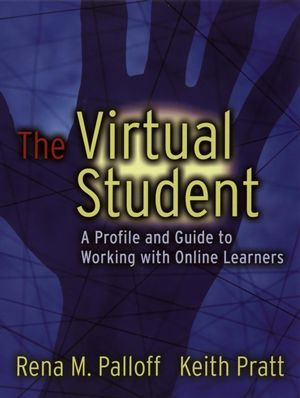 The Virtual Student: A Profile and Guide to Working with Online Learners (0787964743) cover image