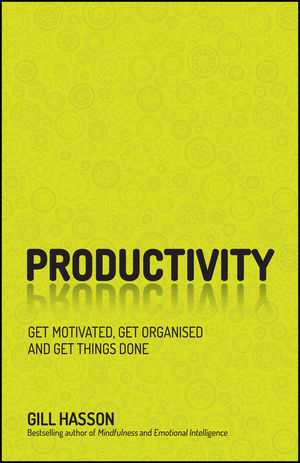 Productivity: Get Things Done and Find Your Personal Path to Success