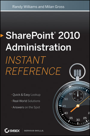 Book Cover Image for SharePoint 2010 Administration Instant Reference