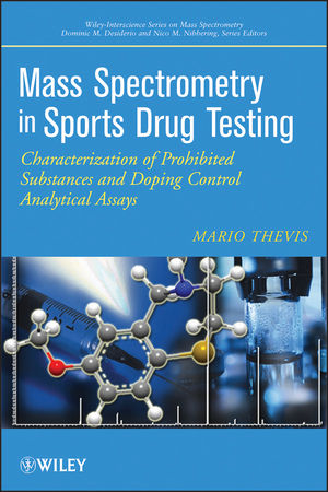 Mass Spectrometry in Sports Drug Testing: Characterization of Prohibited Substances and Doping Control Analytical Assays (1118035143) cover image