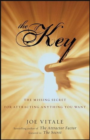 The Key: The Missing Secret for Attracting Anything You Want (1118039343) cover image