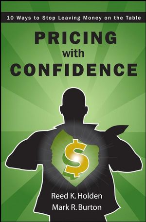 Pricing with Confidence: 10 Ways to Stop Leaving Money on the Table (1118045343) cover image