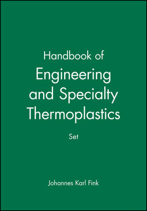 Handbook of Engineering and Specialty Thermoplastics, 4 Volume Set
