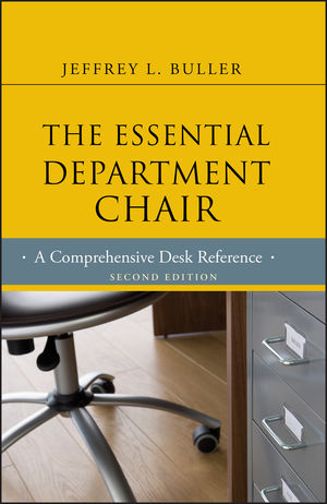 The Essential Department Chair: A Comprehensive Desk Reference, 2nd Edition
