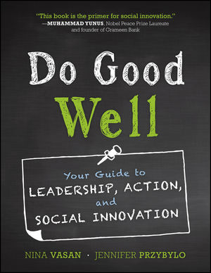 Do Good Well: Your Guide to Leadership, Action, and Social Innovation