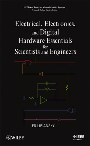 Electrical, Electronics, and Digital Hardware Essentials for Scientists and Engineers (1118414543) cover image