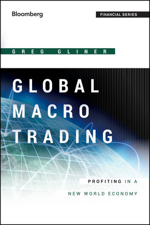 Global Macro Trading: Profiting in a New World Economy (1118417143) cover image