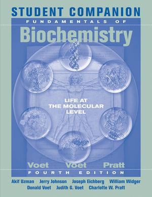 Student Companion to Accompany Fundamentals of Biochemistry, 4th Edition