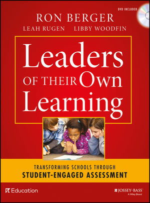 Book Cover Image for Leaders of Their Own Learning: Transforming Schools Through Student-Engaged Assessment