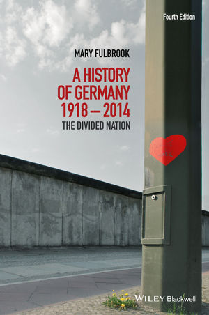 A History of Germany 1918 - 2014: The Divided Nation, 4th Edition